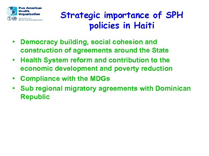 Strategic importance of SPH policies in Haiti • Democracy building, social cohesion and construction