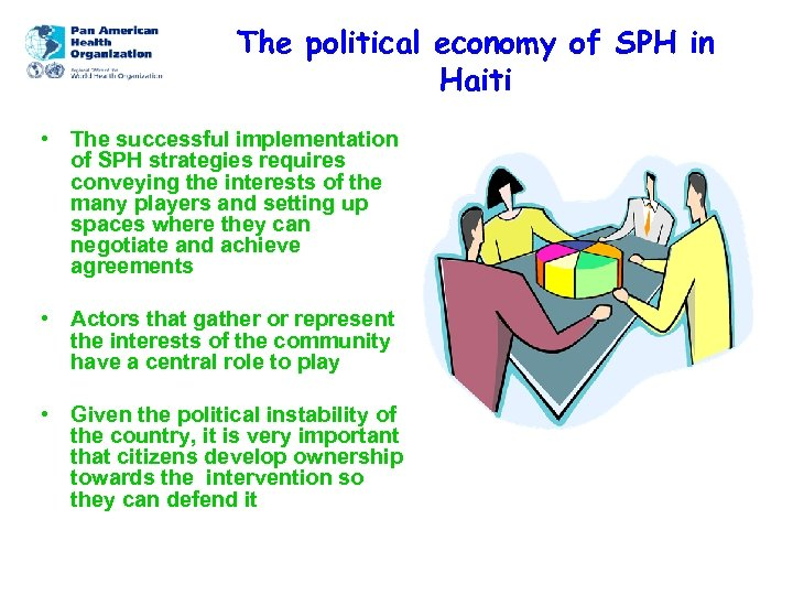 The political economy of SPH in Haiti • The successful implementation of SPH strategies