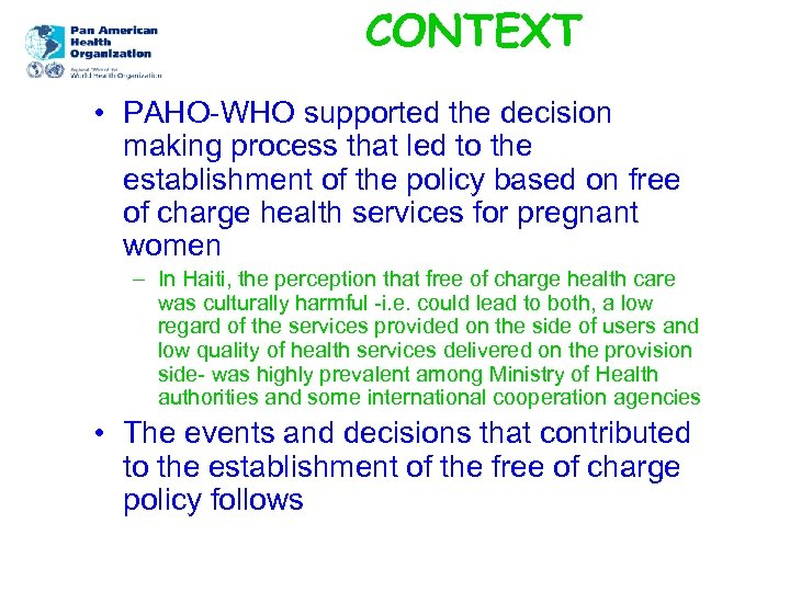 CONTEXT • PAHO-WHO supported the decision making process that led to the establishment of
