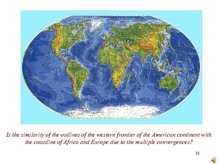Is the similarity of the outlines of the western frontier of the American continent