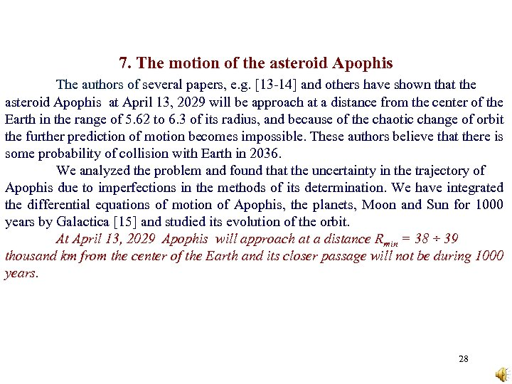 7. The motion of the asteroid Apophis The authors of several papers, e. g.