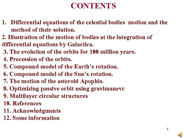 CONTENTS 1. Differential equations of the celestial bodies motion and the method of their