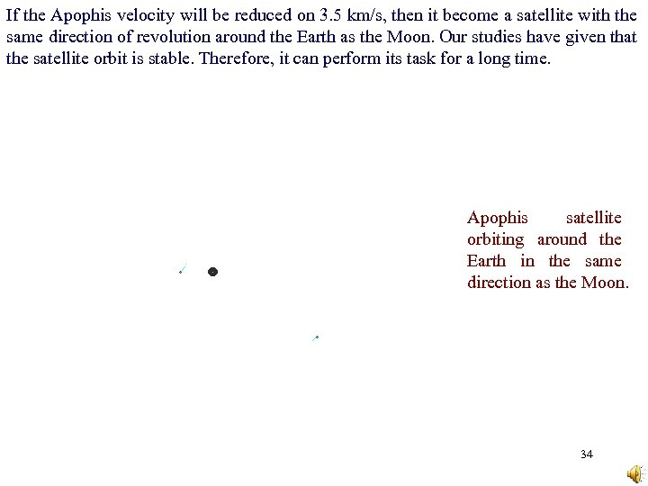 If the Apophis velocity will be reduced on 3. 5 km/s, then it become