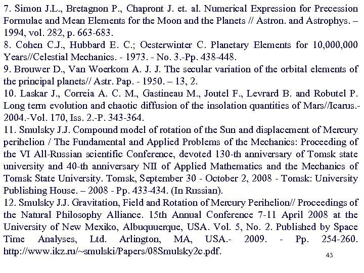 7. Simon J. L. , Bretagnon P. , Chapront J. et. al. Numerical Expression