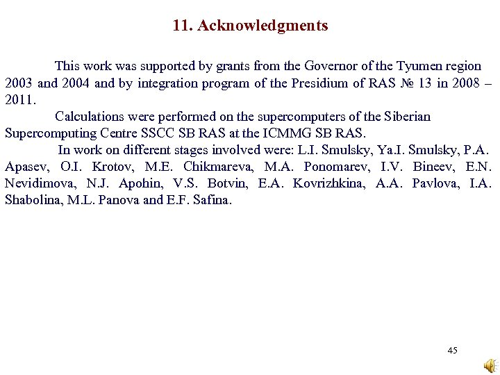 11. Acknowledgments This work was supported by grants from the Governor of the Tyumen