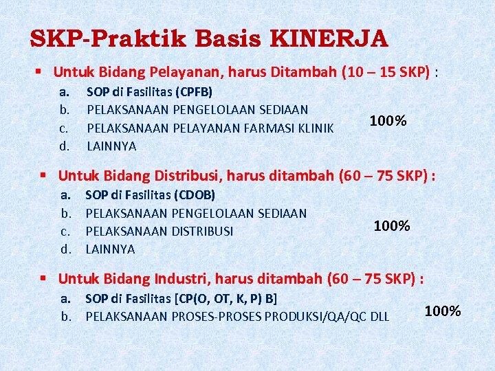 SKP-Praktik Basis KINERJA Untuk Bidang Pelayanan, harus Ditambah (10 – 15 SKP) : a.