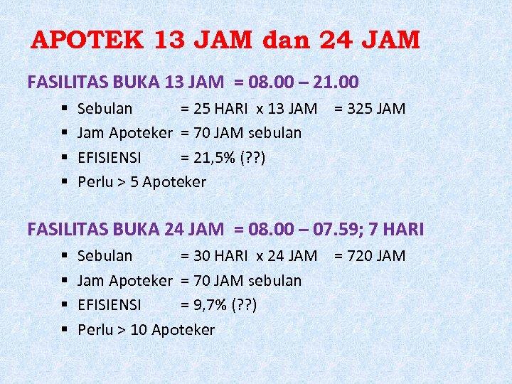 APOTEK 13 JAM dan 24 JAM FASILITAS BUKA 13 JAM = 08. 00 –