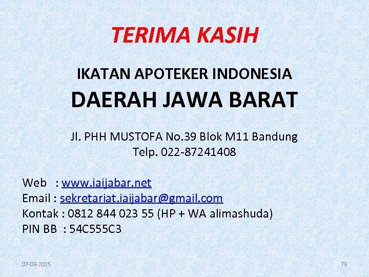TERIMA KASIH IKATAN APOTEKER INDONESIA DAERAH JAWA BARAT Jl. PHH MUSTOFA No. 39 Blok