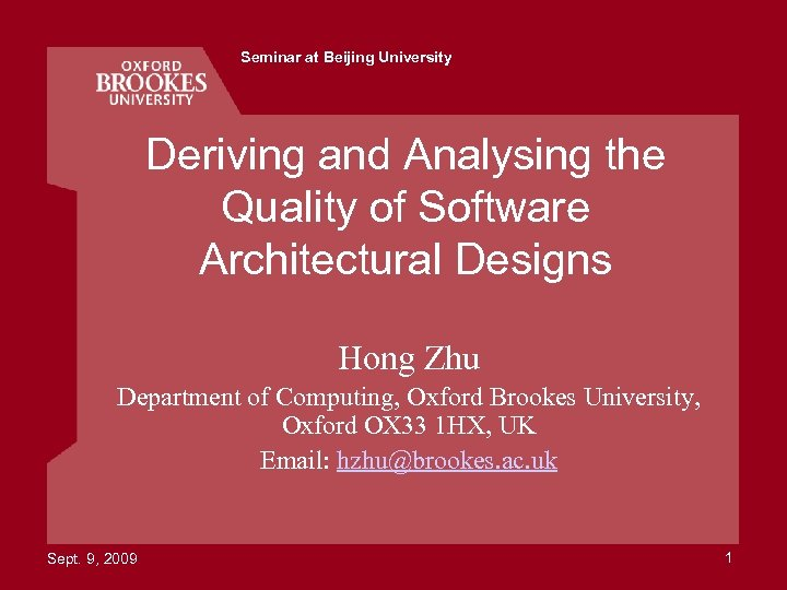 Seminar at Beijing University Deriving and Analysing the Quality of Software Architectural Designs Hong