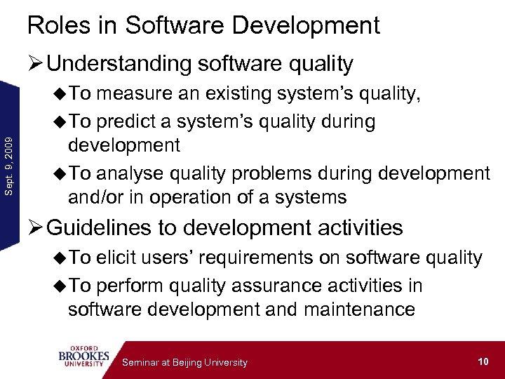 Roles in Software Development Ø Understanding software quality Sept. 9, 2009 u. To measure