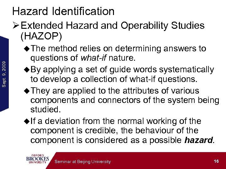 Hazard Identification Ø Extended Hazard and Operability Studies (HAZOP) Sept. 9, 2009 u. The