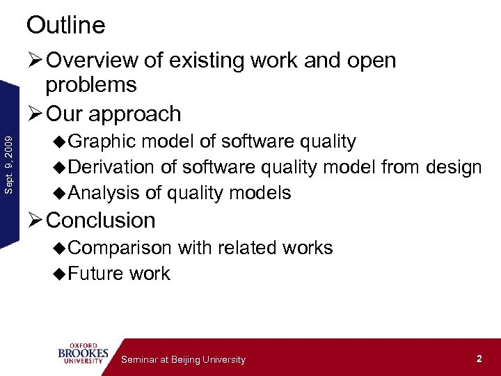 Outline Sept. 9, 2009 Ø Overview of existing work and open problems Ø Our