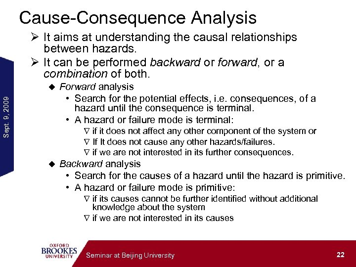 Cause-Consequence Analysis Ø It aims at understanding the causal relationships between hazards. Ø It