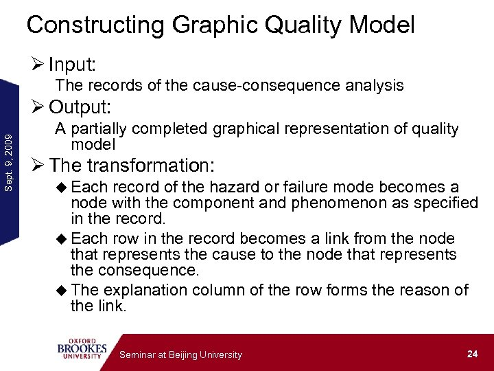 Constructing Graphic Quality Model Ø Input: The records of the cause-consequence analysis Sept. 9,