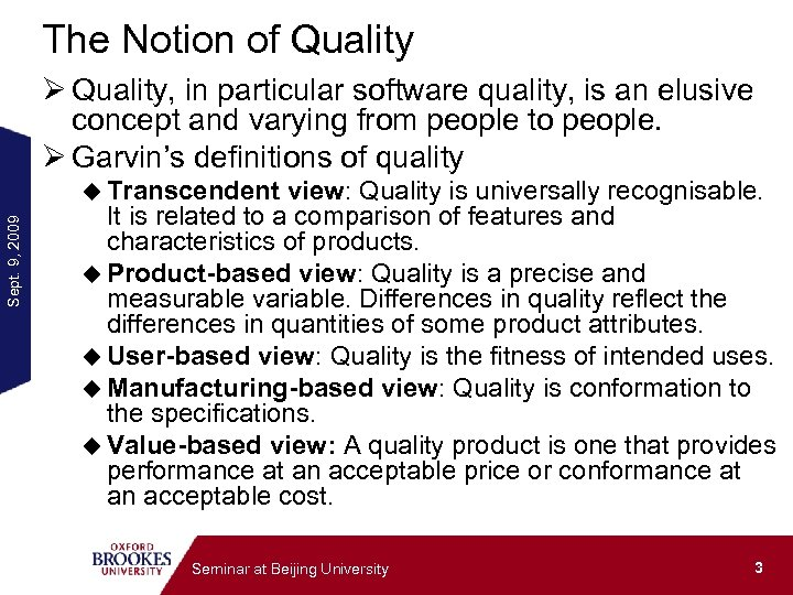 The Notion of Quality Ø Quality, in particular software quality, is an elusive concept
