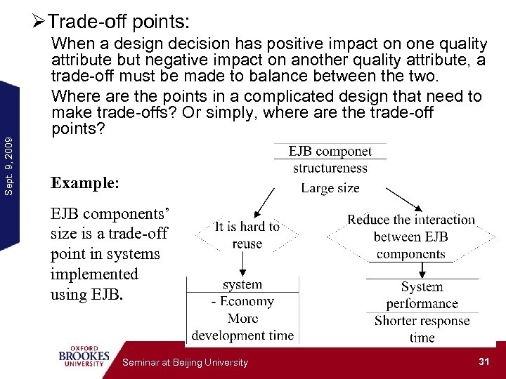 Sept. 9, 2009 ØTrade-off points: When a design decision has positive impact on one