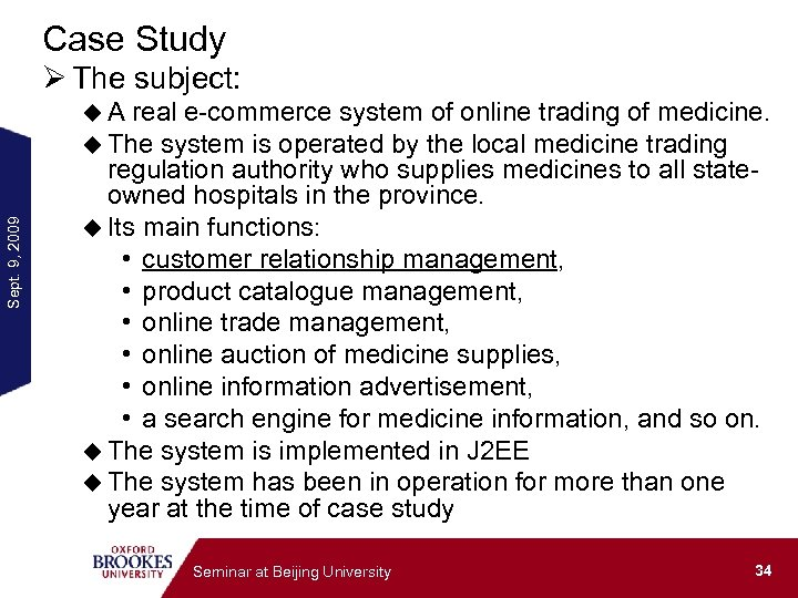 Case Study Ø The subject: Sept. 9, 2009 u A real e-commerce system of
