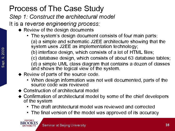 Process of The Case Study Step 1: Construct the architectural model It is a