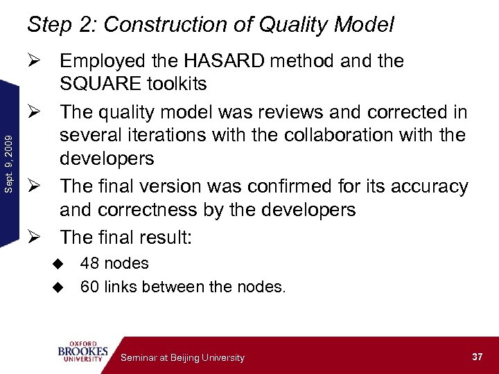 Sept. 9, 2009 Step 2: Construction of Quality Model Ø Employed the HASARD method