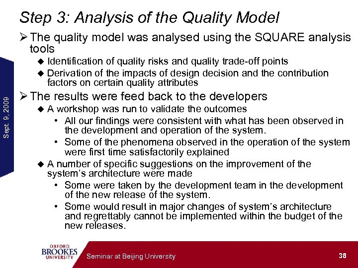 Step 3: Analysis of the Quality Model Ø The quality model was analysed using