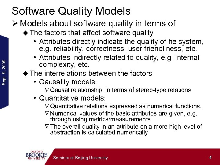 Software Quality Models Ø Models about software quality in terms of Sept. 9, 2009