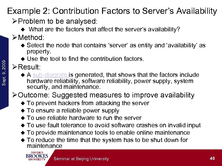 Example 2: Contribution Factors to Server's Availability ØProblem to be analysed: u What are