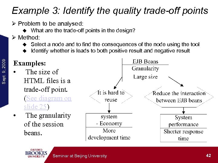 Example 3: Identify the quality trade-off points Ø Problem to be analysed: u What