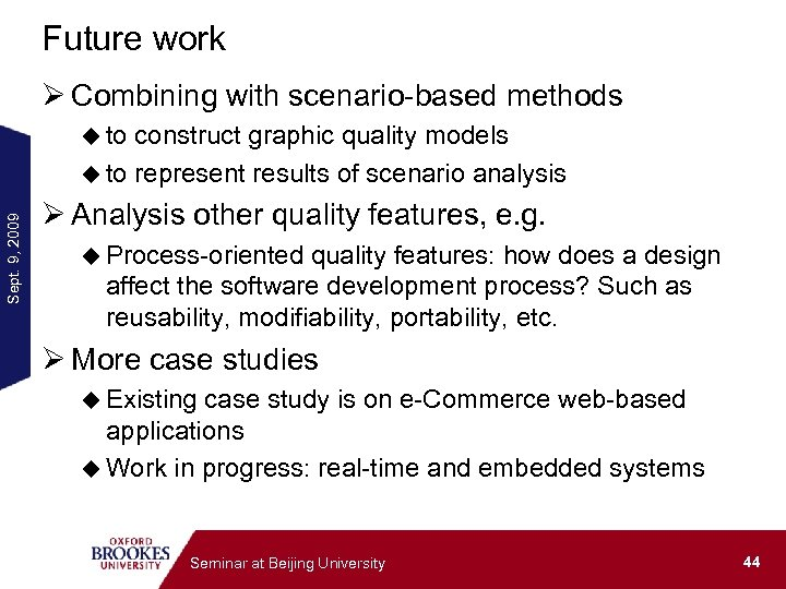 Future work Ø Combining with scenario-based methods construct graphic quality models u to represent
