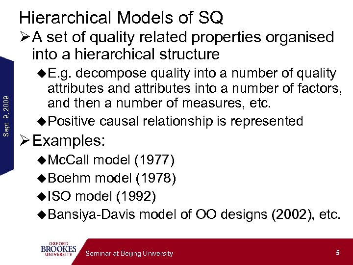 Hierarchical Models of SQ Ø A set of quality related properties organised into a