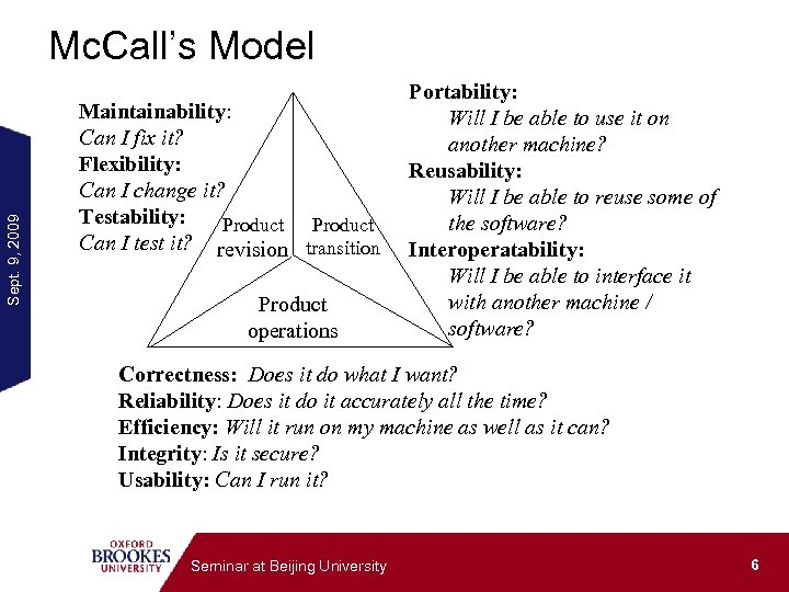 Sept. 9, 2009 Mc. Call's Model Maintainability: Can I fix it? Flexibility: Can I