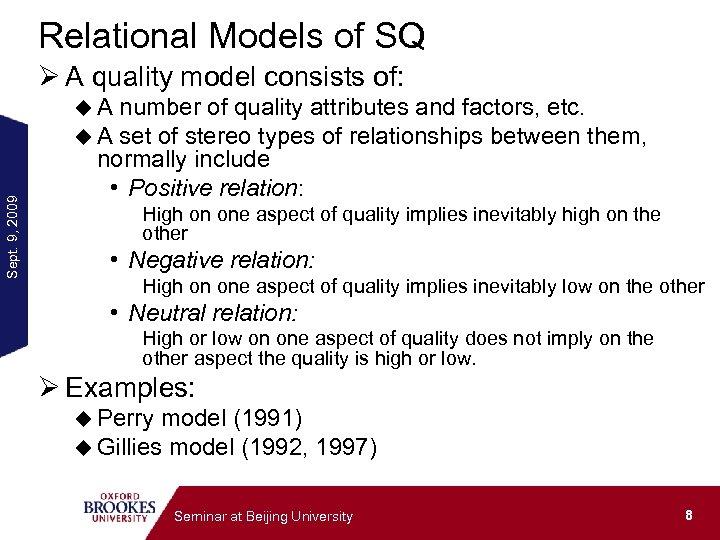 Relational Models of SQ Ø A quality model consists of: Sept. 9, 2009 u.