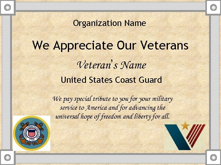 Organization Name We Appreciate Our Veterans Veteran's Name United States Coast Guard We pay