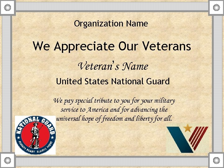 Organization Name We Appreciate Our Veterans Veteran's Name United States National Guard We pay