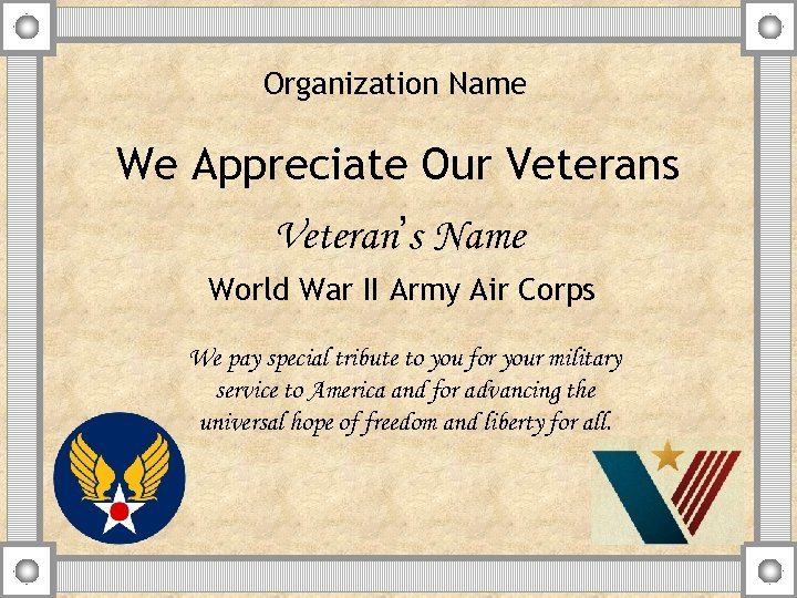 Organization Name We Appreciate Our Veterans Veteran's Name World War II Army Air Corps