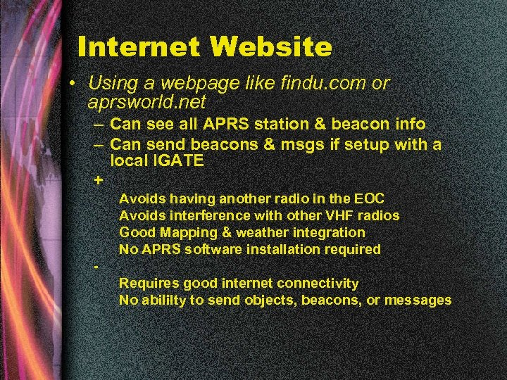 Internet Website • Using a webpage like findu. com or aprsworld. net – Can