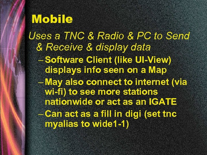 Mobile Uses a TNC & Radio & PC to Send & Receive & display