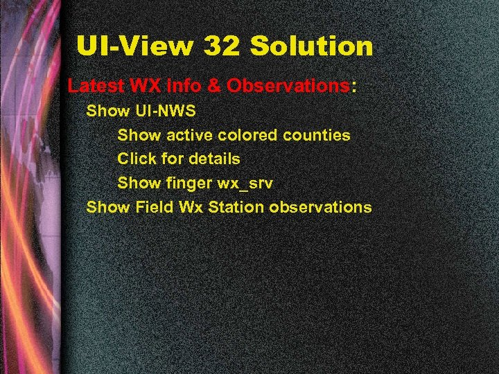 UI-View 32 Solution Latest WX info & Observations: Show UI-NWS Show active colored counties