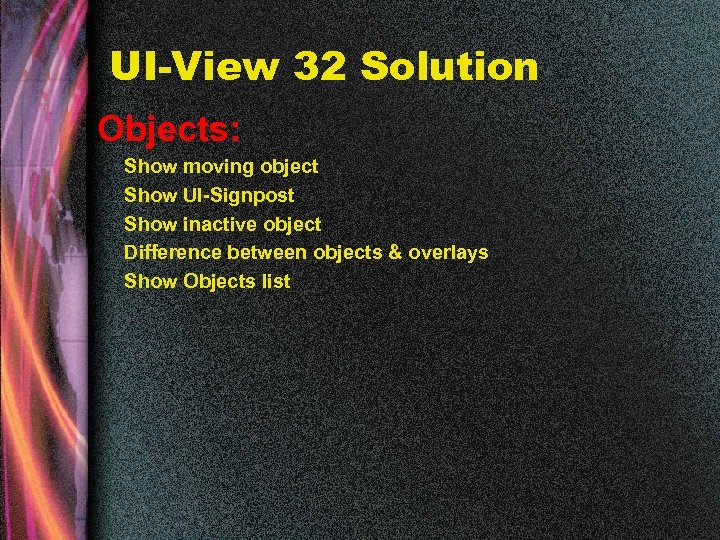 UI-View 32 Solution Objects: Show moving object Show UI-Signpost Show inactive object Difference between