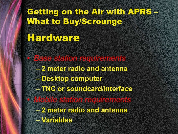 Getting on the Air with APRS – What to Buy/Scrounge Hardware • Base station