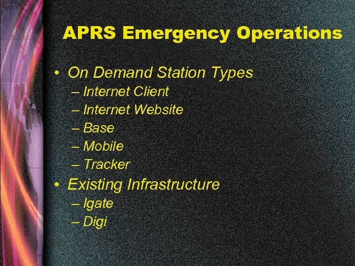 APRS Emergency Operations • On Demand Station Types – Internet Client – Internet Website
