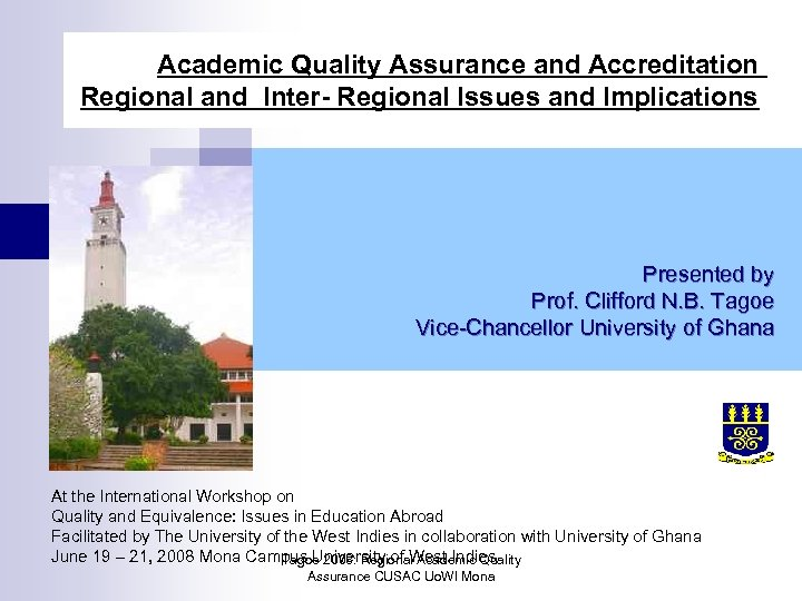 Academic Quality Assurance and Accreditation Regional and Inter- Regional Issues and Implications Presented by