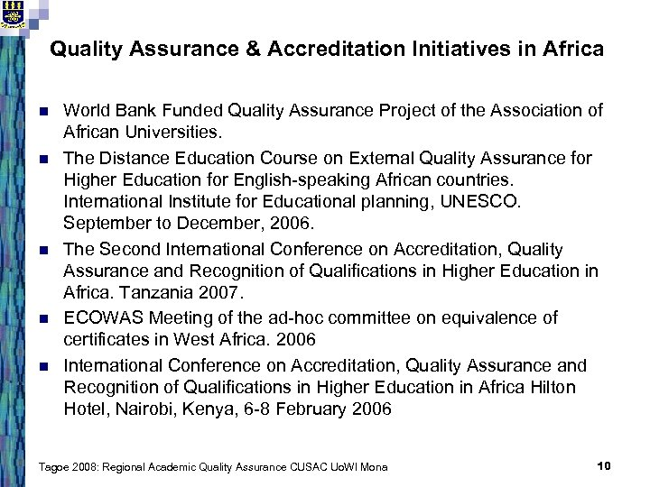 Quality Assurance & Accreditation Initiatives in Africa n n n World Bank Funded Quality