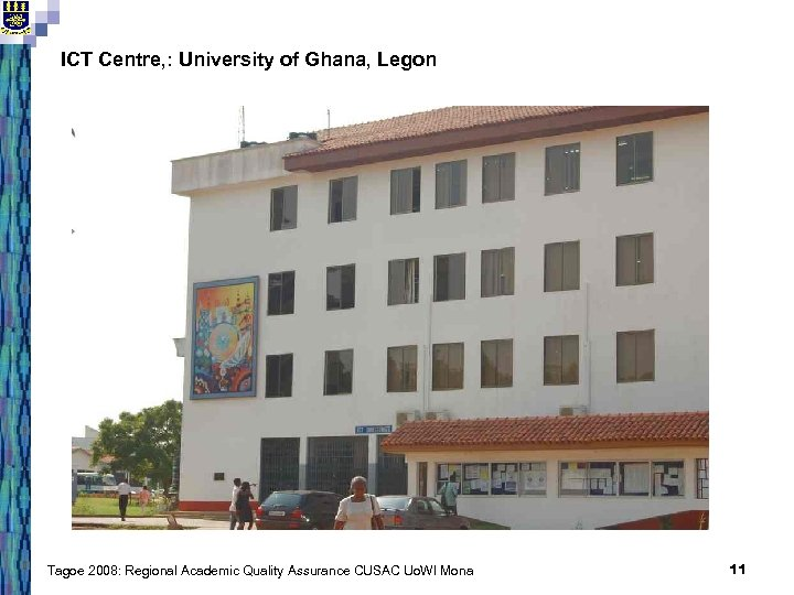 ICT Centre, : University of Ghana, Legon Tagoe 2008: Regional Academic Quality Assurance CUSAC