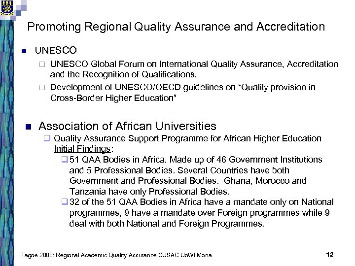 Promoting Regional Quality Assurance and Accreditation n UNESCO Global Forum on International Quality Assurance,