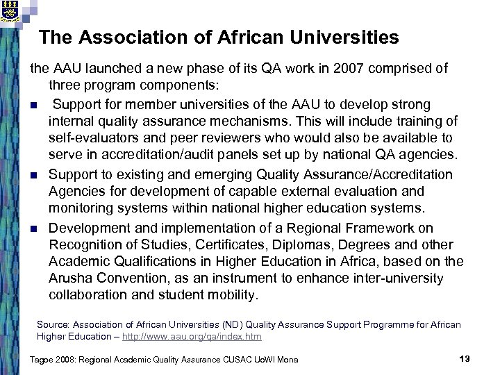 The Association of African Universities the AAU launched a new phase of its QA