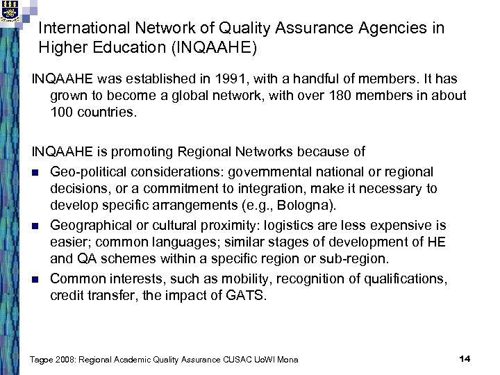 International Network of Quality Assurance Agencies in Higher Education (INQAAHE) INQAAHE was established in