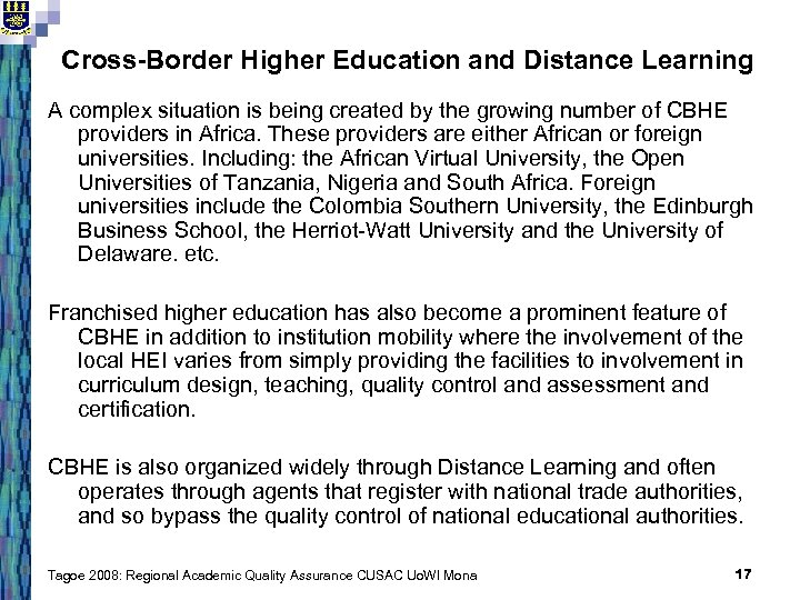 Cross-Border Higher Education and Distance Learning A complex situation is being created by the