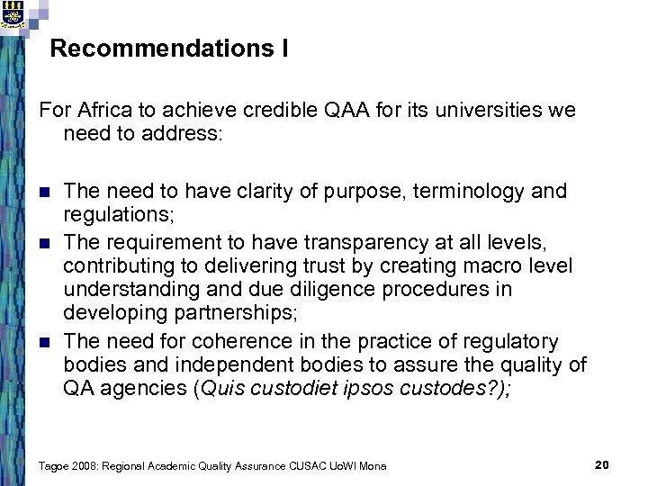 Recommendations I For Africa to achieve credible QAA for its universities we need to