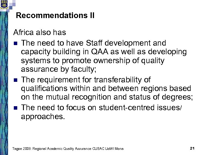 Recommendations II Africa also has n The need to have Staff development and capacity