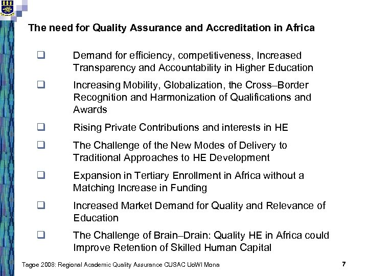The need for Quality Assurance and Accreditation in Africa q Demand for efficiency, competitiveness,